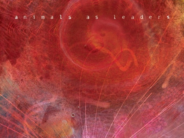 Review: Animals As Leaders - The Joy Of Motion