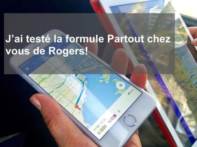 J'ai testé la formule Partout chez vous de Rogers!