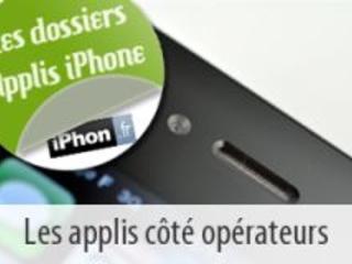 Dossier applis iPhone : les 25 principales apps de vos opérateurs mobiles