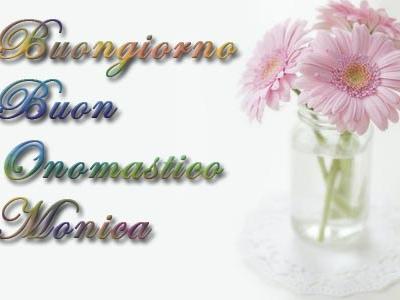 Onomastico Monica: frasi di auguri, video e significato del nome Monica
