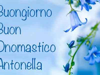Onomastico Antonella: frasi di auguri, significato nome Antonella