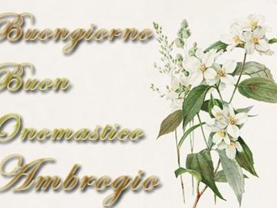 Onomastico Ambrogio: frasi di auguri e significato del nome Ambrogio