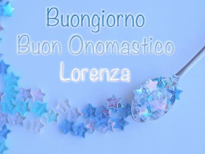 Onomastico Lorenza: frasi di auguri, immagini e significato nome Lorenza