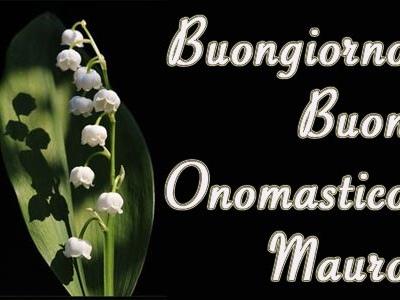Onomastico Mauro: frasi di auguri belle e significato del nome Mauro