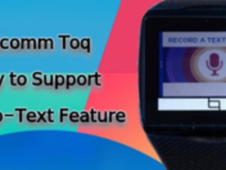 Qualcomm Toq's Android Smartwatch All ready to Support Voice-to-Text Feature