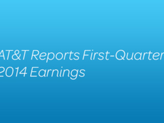 AT&T Reports Strong Results in First Quarter while Investing in Growth Transformation