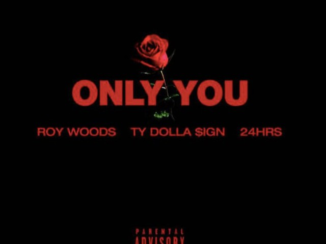"Roy Woods Drops New Song ""Only You"" f/ Ty Dolla Sign and 24hrs"