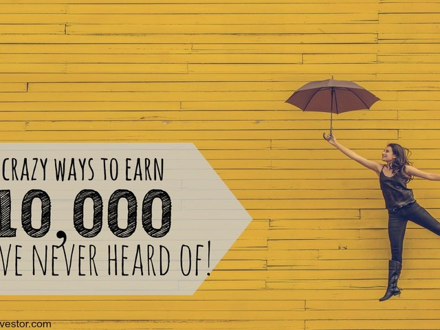 10 Crazy Ways To Make $10,000 You've Never Heard Of